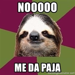 Just-Lazy-Sloth - nooooo me da paja