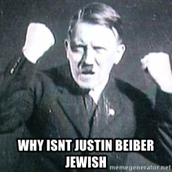 Successful Hitler - WHY ISNT JUSTIN BEIBER JEWISH