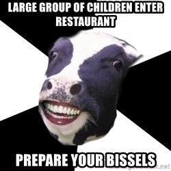 Restaurant Employee Cow - large group of children enter restaurant prepare your bissels