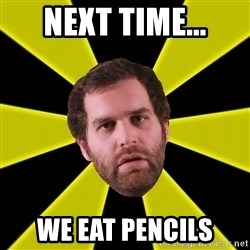 Epic Meal Time - Next time... we eat Pencils