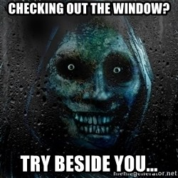NEVER ALONE  - Checking out the window? Try beside you...