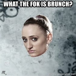Kelly  Misfits - what the fok is brunch?