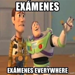 X, X Everywhere  - Exámenes exámenes everywhere