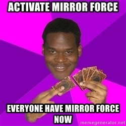Cunning Black Strategist - Activate mirror force everyone have mirror force now