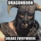 Skyrim Meme Generator - dragonborn sneaks everywhere