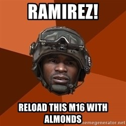 Sgt. Foley - Ramirez! RELOAD THIS M16 WITH ALMONDS