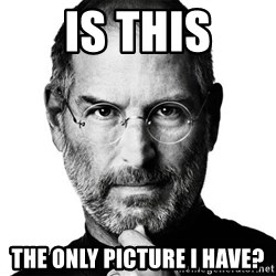 Scumbag Steve Jobs - is this the only picture i have?