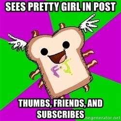 Funnyjunk Meme - Sees pretty girl in post thumbs, friends, and subscribes