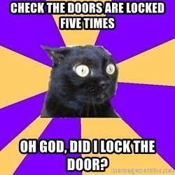 Anxiety Cat - Check the doors are locked five times oh god, did I lock the door?