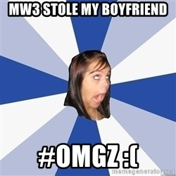 Annoying Facebook Girl - MW3 STOLE MY BOYFRIEND #omgz :(