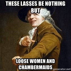 Ducreux High Res - these lasses be nothing but  loose women and chambermaids
