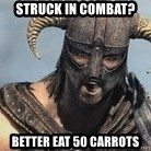 Skyrim Meme Generator - struck in combat? Better eat 50 carrots