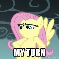 Tough Fluttershy - MY TURN