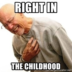 Old Man Heart Attack - RIGHT IN  THE CHILDHOOD