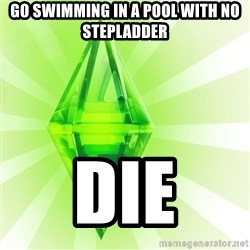 Sims - go swimming in a pool with no stepladder die
