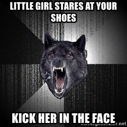 Insanity Wolf - little girl stares at your shoes kick her in the face
