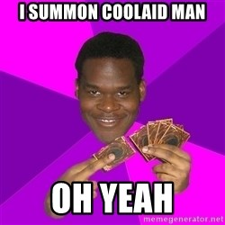 Cunning Black Strategist - I summon Coolaid man Oh Yeah