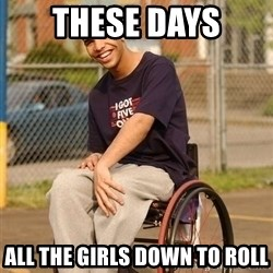 Drake Wheelchair - These Days All THe girls Down to Roll