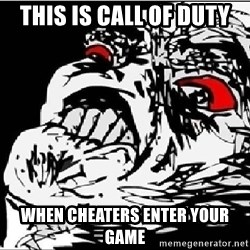 Omg Rage Face - this is call of duty when cheaters enter your game