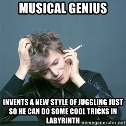 Typical-Bowie-Fan - MUSICAL Genius invents a new style of juggling just so he can do some cool tricks in Labyrinth