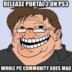 Gabe Newell trollface - release portal 2 on ps3 whole pc community goes mad