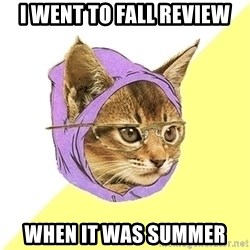 Hipster Kitty - I went to fall review when it was summer