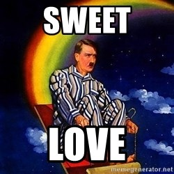 Bed Time Hitler - SWEET  LOVE