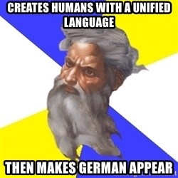 God - creates humans with a unified language then makes german appear