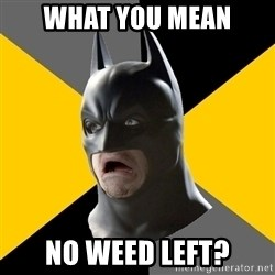 Bad Factman - What you mean no weed left?
