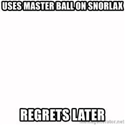 fondo blanco white background - Uses master ball on snorlax regrets later