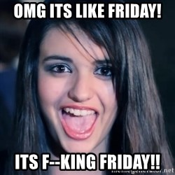 Creepy Rebecca Black - OMG Its Like friday! Its F--king friday!!