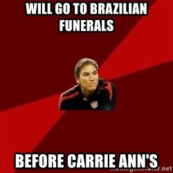 Angry Hope Solo - Will go to brazilian funerals  before carrie ann's