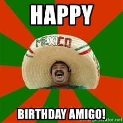 Successful Mexican - Happy  Birthday Amigo!