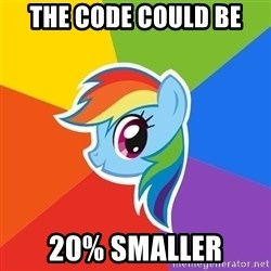 Rainbow Dash - The code could be 20% smaller