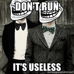Panic! At The Trolling - Don't run It's useless