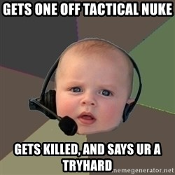 FPS N00b - gets one off tactical nuke gets killed, and says ur a tryhard