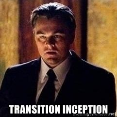 inception - TRANSITION INCEPTION