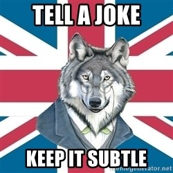 Sir Courage Wolf Esquire - Tell a joke keep it subtle
