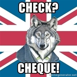 Sir Courage Wolf Esquire - Check? Cheque!