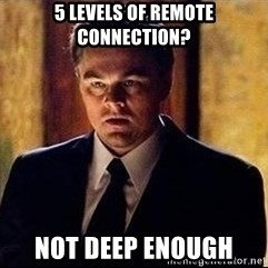 inception - 5 levels of remote connection? not deep enough