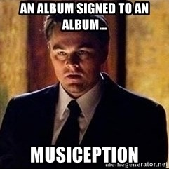 inception - an album signed to an album... musiception