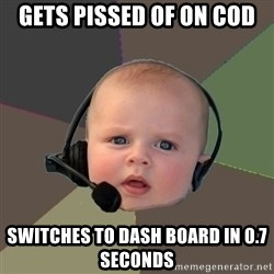 FPS N00b - gets pissed of on cod switches to dash board in 0.7 seconds