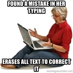 SHOCKED MOM! - Found a mistake in her typing erases all text to correct it