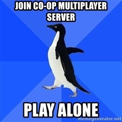 Socially Awkward Penguin - join co-op multiplayer server play alone