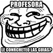 You Mad Bro - profesora le conrcheteo las guias?