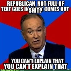 you cant explain - Republican  not full of shit? You can't explain that