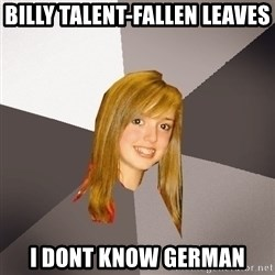 Musically Oblivious 8th Grader - Billy talent-fallen leaves i dont know german