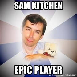 Fanatical Socionic - sam kitchen epic player