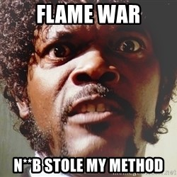 Mad Samuel L Jackson - flame war n**b stole my METHOD