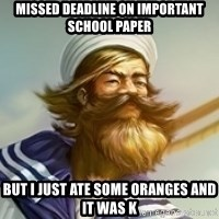 "Gangplank ""but then i ate some oranges and it was k"" - Missed deadline on important school paper but i just ate some oranges and it was k"